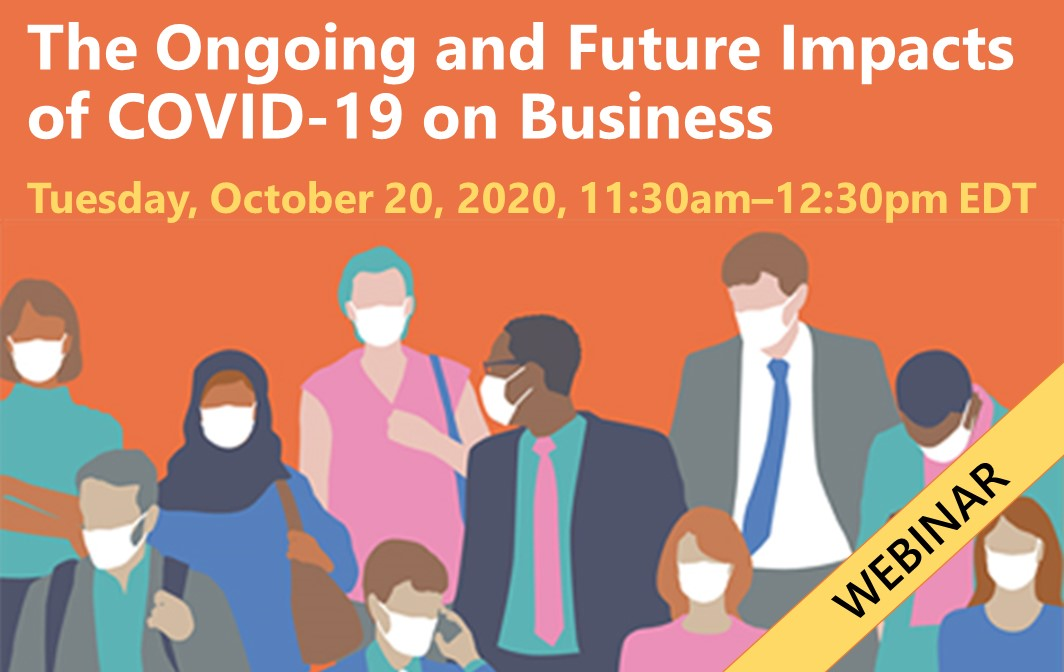 The Ongoing and Future Impacts of COVID-19 on Business